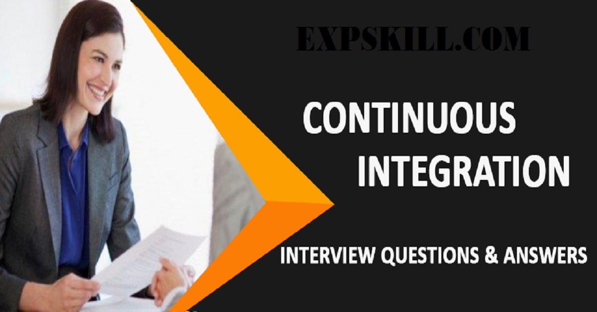 Continuous Integration Interview Questions