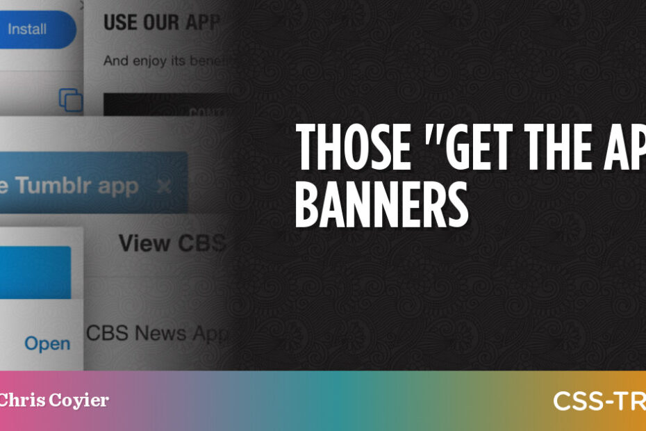 """Those """"Get The App"""" Banners"""