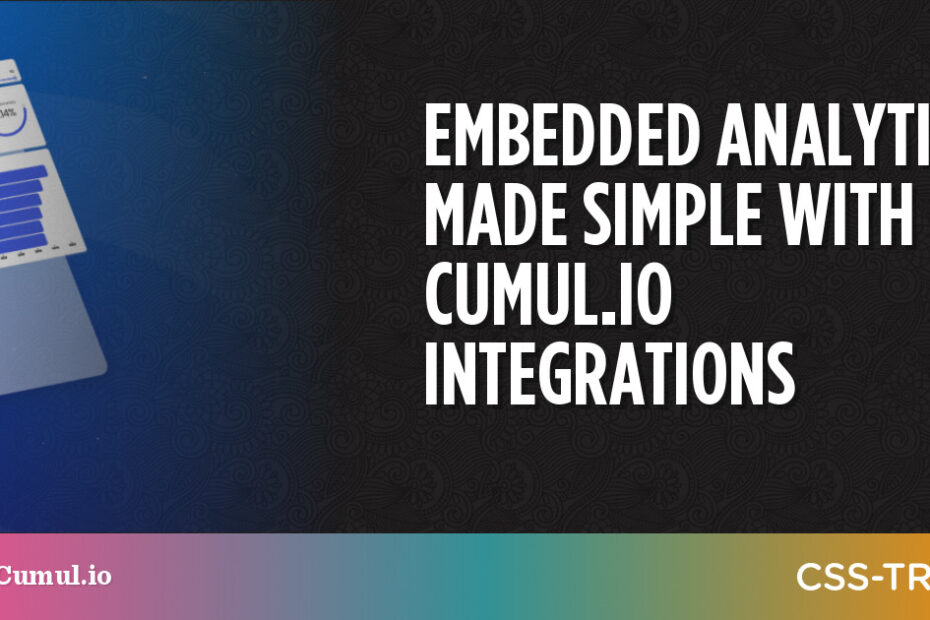 Embedded Analytics Made Simple With Cumul.io Integrations