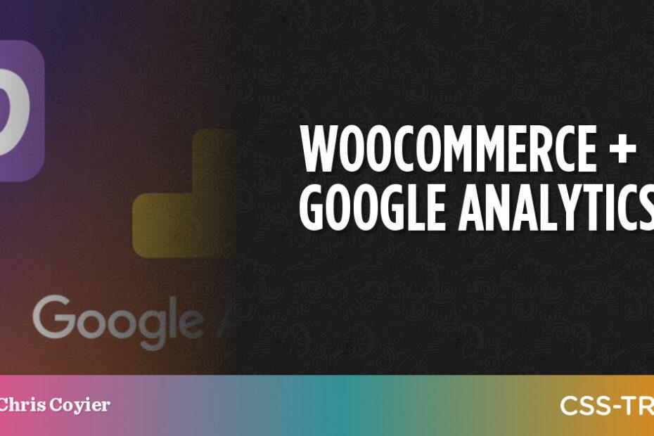 WooCommerce + Google Analytics | CSS-Tricks