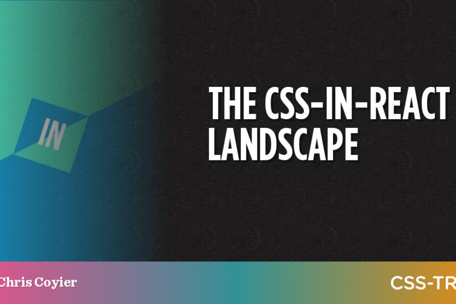 The CSS-in-React Landscape | CSS-Tricks